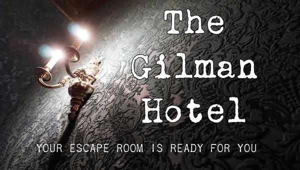 The Panic Room – The Gilman Hotel – 7.5/10 – *Room closed, company open*